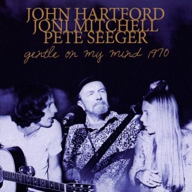 John Hartford, Joni Mitchell, Pete Seeger